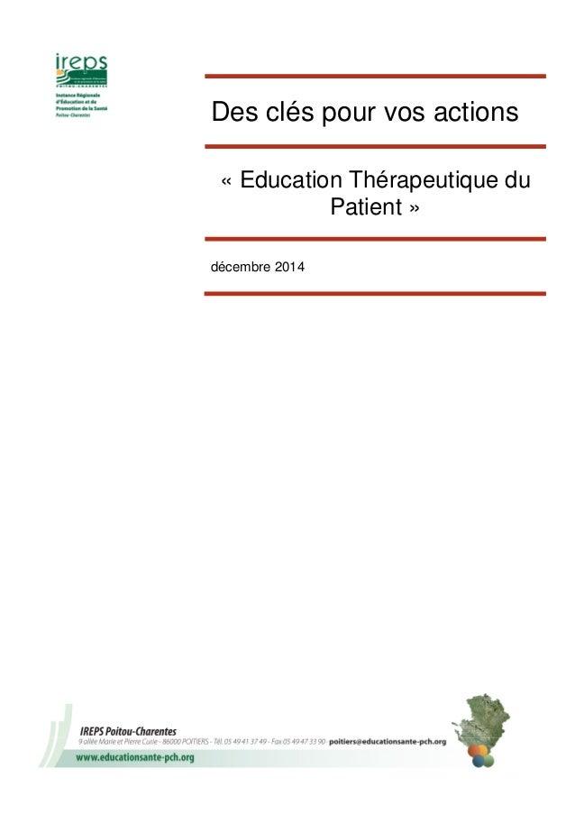 Des clés pour vos actions « Education Thérapeutique du Patient » décembre 2014