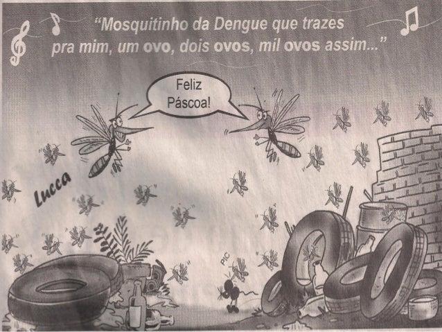 Ilustrações • Tem garrafas e pneus (Emilly); • Tem mosquitos (Kerlon); • Tem um monte de Aedes aegypti (Matheus); • Potes ...