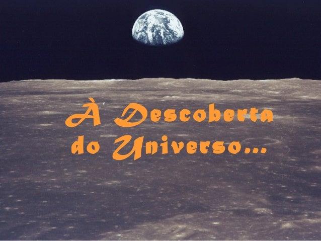 À Descobertado Universo…