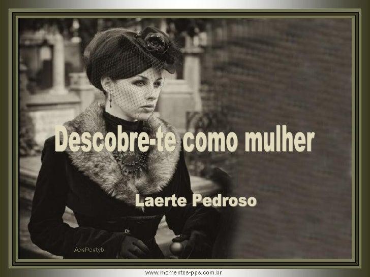 Descobre-te como mulher Laerte Pedroso