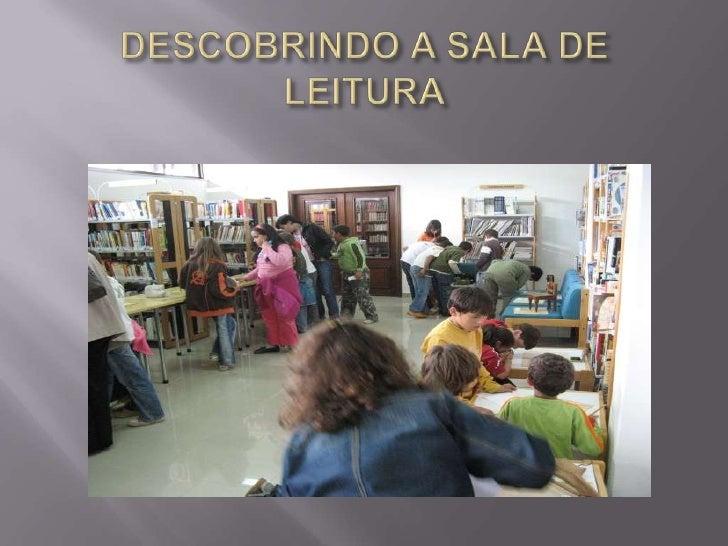DESCOBRINDO A SALA DE LEITURA<br />