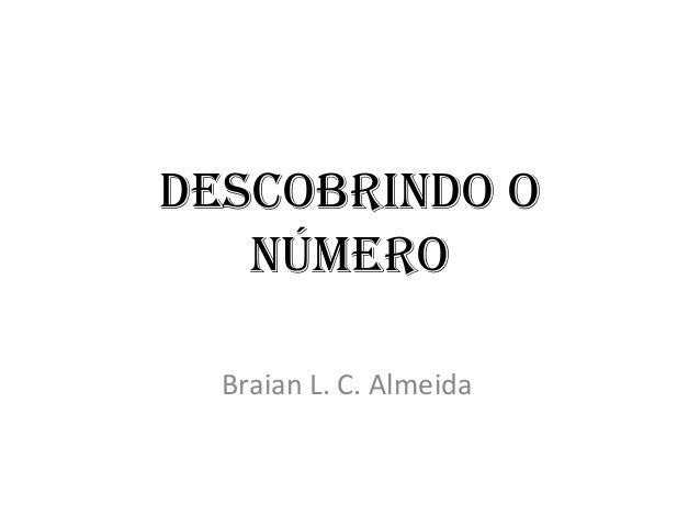 DescobrinDo o   número  Braian L. C. Almeida
