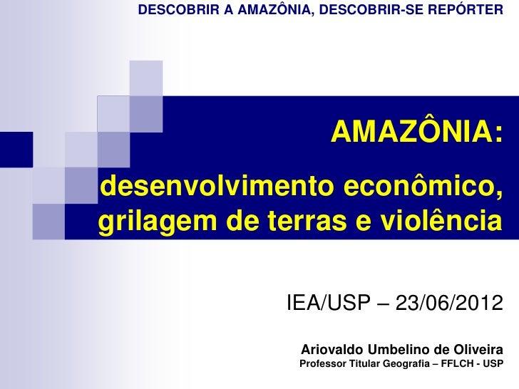 DESCOBRIR A AMAZÔNIA, DESCOBRIR-SE REPÓRTER                           AMAZÔNIA:desenvolvimento econômico,grilagem de terra...