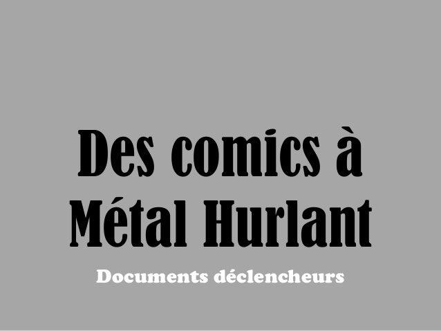 Des comics à Métal Hurlant Documents déclencheurs