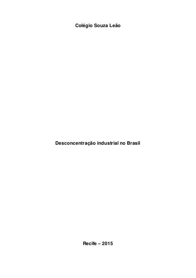 Colégio Souza Leão Desconcentração industrial no Brasil Recife – 2015
