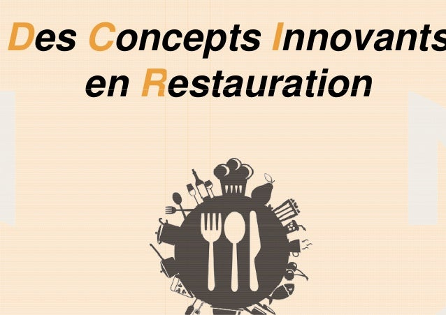 Des Concepts en Restaurationen Restauration pts Innovants estaurationestauration