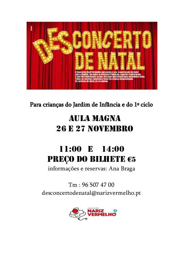 Para crianças do Jardim de Infância e do 1º ciclo             Aula magna          26 e 27 novembro        11:00 e 14:00   ...