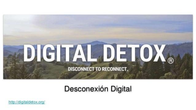 Desconexión Digital http://digitaldetox.org/