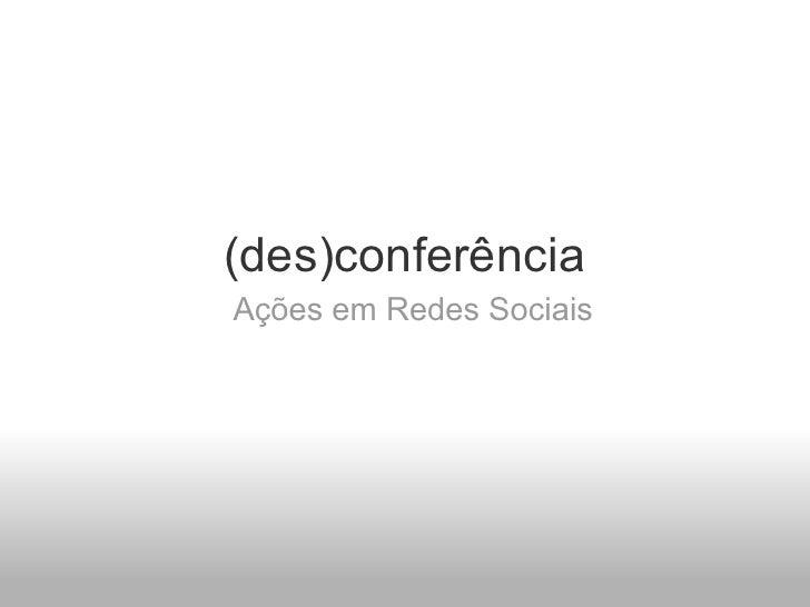 (des)conferência Ações em Redes Sociais