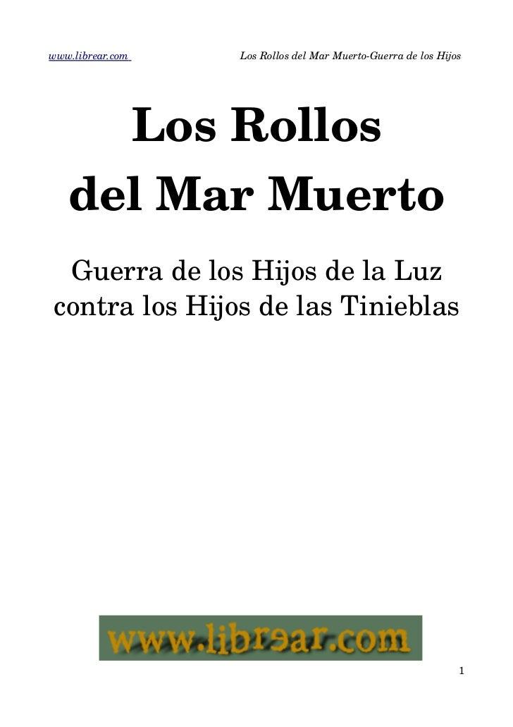 www.librear.com                  LosRollosdelMarMuertoGuerradelosHijos     LosRollos   delMarMuerto Guerra...