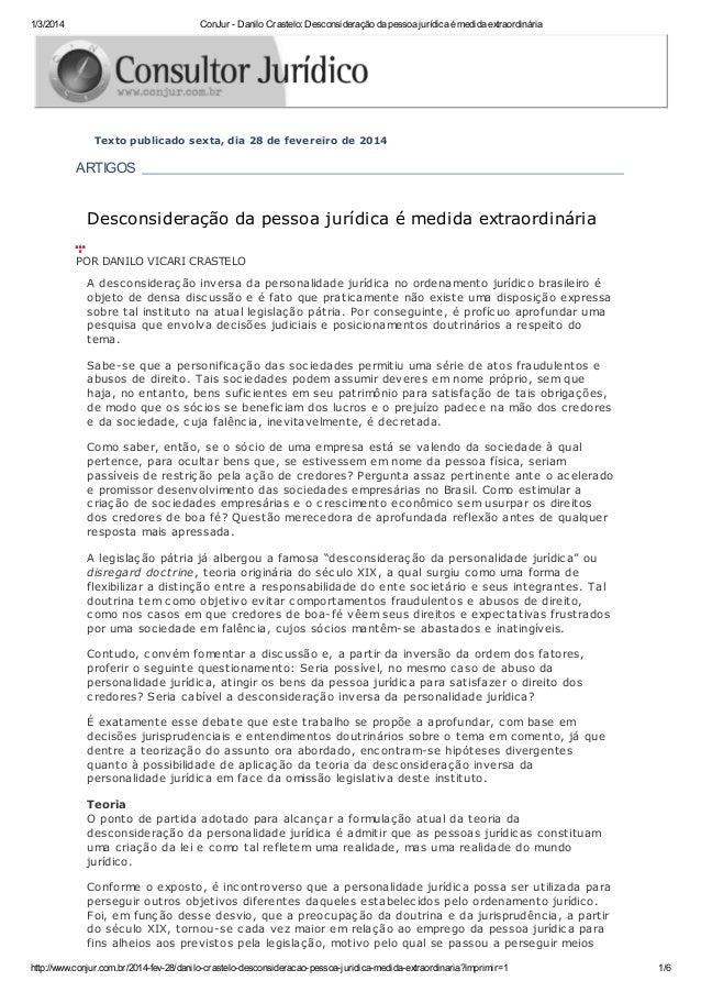 1/3/2014  ConJur - Danilo Crastelo: Desconsideração da pessoa jurídica é medida extraordinária  Texto publicado sexta, dia...