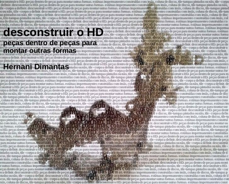 desconstruir o HDpeças dentro de peças paramontar outras formasHernani Dimantas