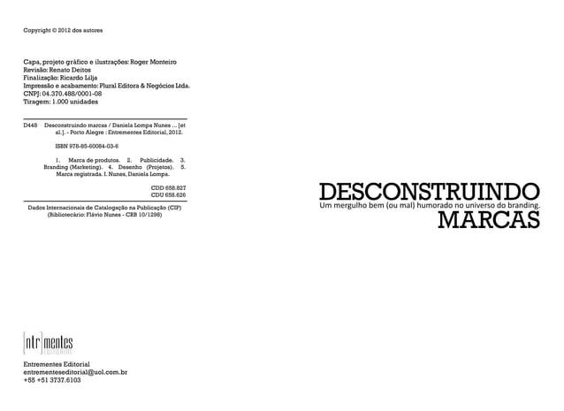 Copyright © 2012 dos autores Capa, projeto gráfico e ilustrações: Roger Monteiro Revisão: Renato Deitos Finalização: Ricar...