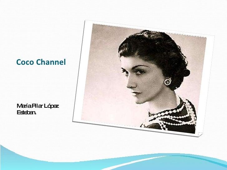Coco Channel <ul><li>María Pilar López Esteban. </li></ul>