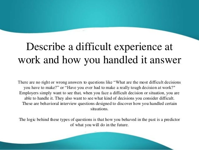 Describe A Difficult Experience At Work And How You Handled It Answer