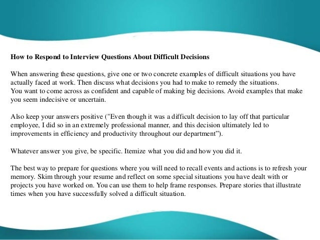 2. How To Respond To Interview Questions About Difficult Decisions ...