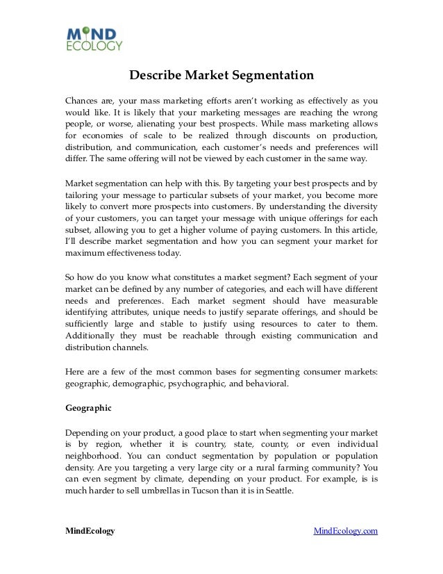 Describe Market SegmentationChances are, your mass marketing efforts aren't working as effectively as youwould like. It is...