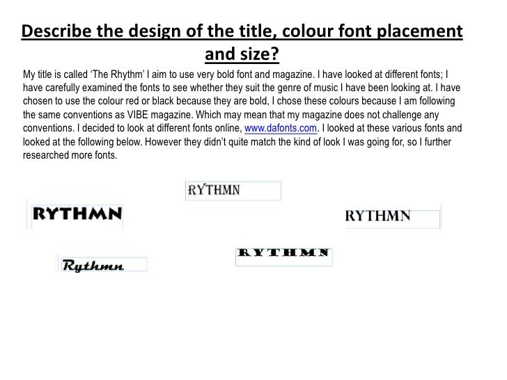 "Describe the design of the title, colour font placement                      and size?My title is called ""The Rhythm"" I ai..."