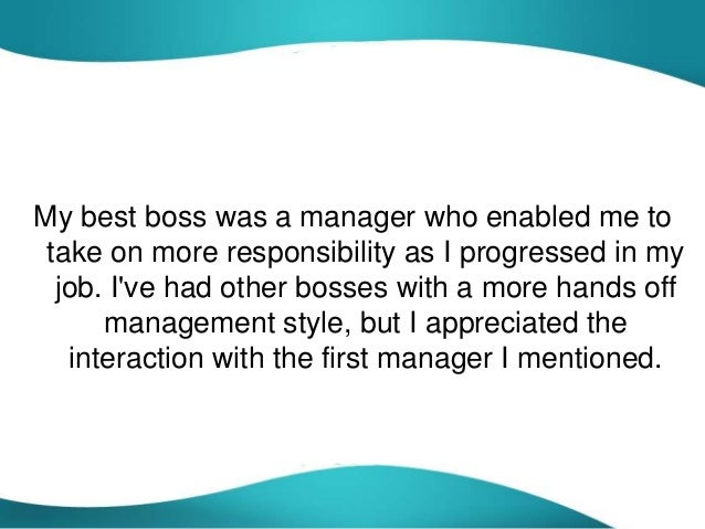 Describe your best boss and your worst boss