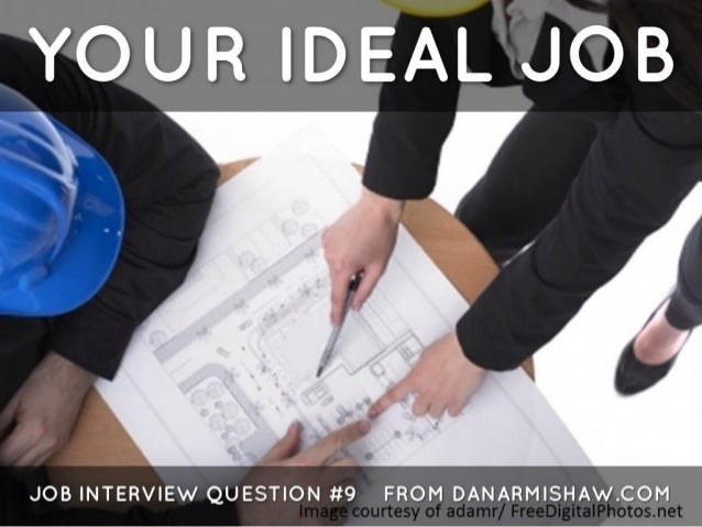 "Prepare for the ""Ideal Job"" Job Interview Question"