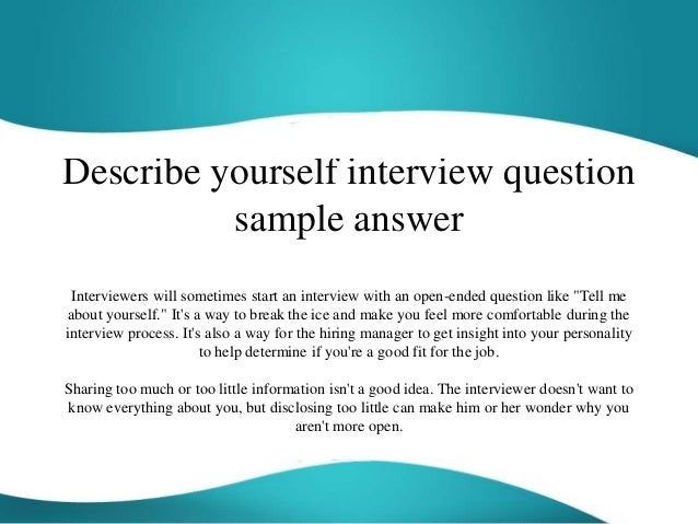 Awesome Describe Yourself Interview Question Sample Answer Interviewers Will  Sometimes Start An Interview With An Open  ...