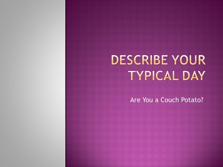 Are You a Couch Potato ?