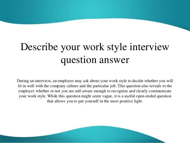 Describe Your Work Style Interview Question Answer