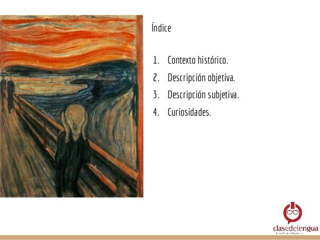 ● Pintado por el noruego de Edvard Munch (1863-1944) en 1893. ● Se encuentra en la Galería Nacional de Noruega. ● Existen ...
