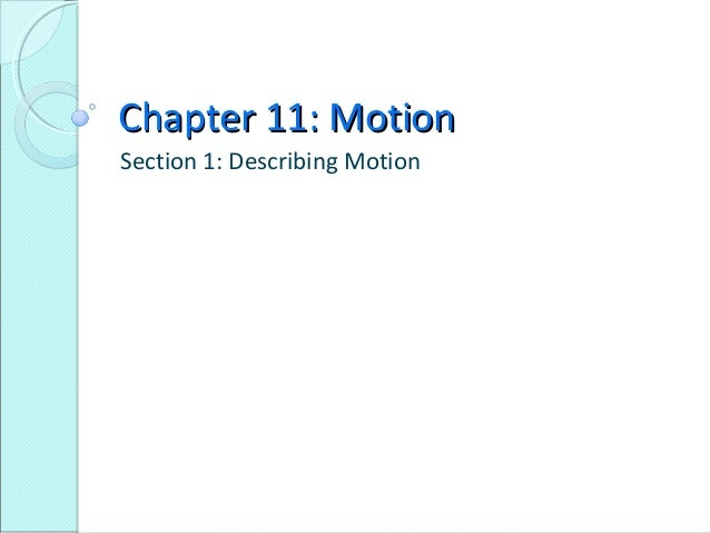 Chapter 11: MotionChapter 11: Motion Section 1: Describing Motion