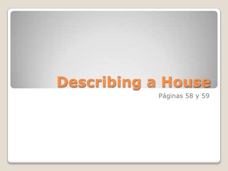 Describing a House<br />Páginas 58 y 59<br />