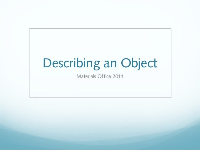 Describe an object essay