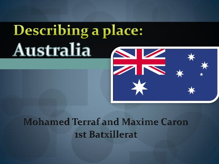  Australia is special to us because is the worlds  largest island and is very different from other  islands. It also inte...