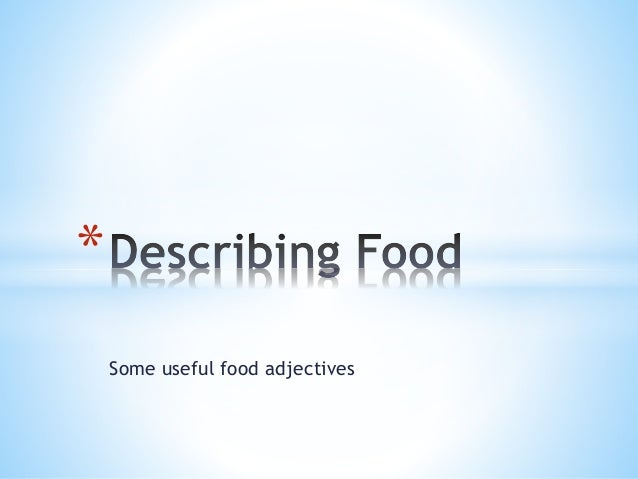 Some useful food adjectives *
