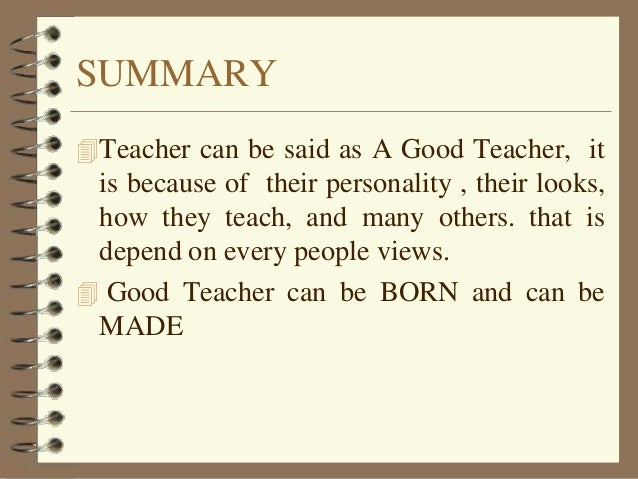 an essay on the good teacher Free essay: reflective essay: a good teacher standard 1: development, learning, and motivation- a teacher has his or her own style or way of motivating.