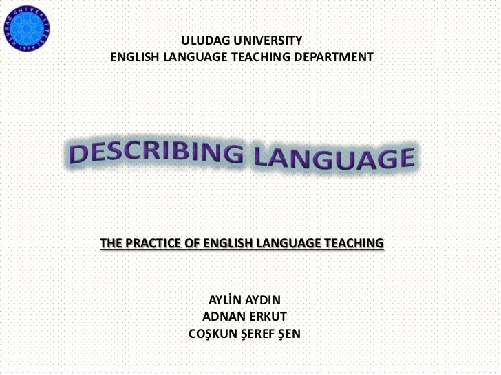 ULUDAG UNIVERSITY ENGLISH LANGUAGE TEACHING DEPARTMENTTHE PRACTICE OF ENGLISH LANGUAGE TEACHING               AYLİN AYDIN ...