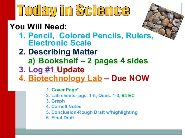 You Will Need: 1. Pencil, Colored Pencils, Rulers, Electronic Scale 2. Describing Matter a) Bookshelf – 2 pages 4 sides 3....