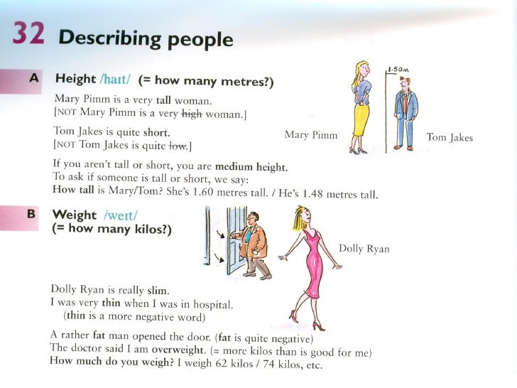 Exercises32.1 Fill the gaps in the sentences.1 Hes only one metre 52. Hes quite short.2 Very ________ people are often goo...