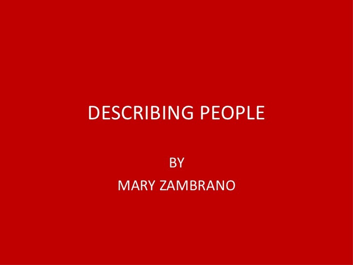DESCRIBING PEOPLE BY MARY ZAMBRANO