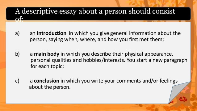 description of an interesting person essay If you need to write a descriptive essay about a person then you will first need to looking for descriptive essays on essay interesting essay.