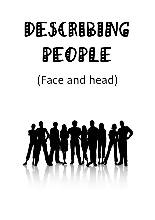 DESCRIBING  PEOPLE (Face and head)