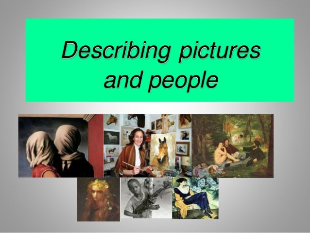 Describing pictures and people