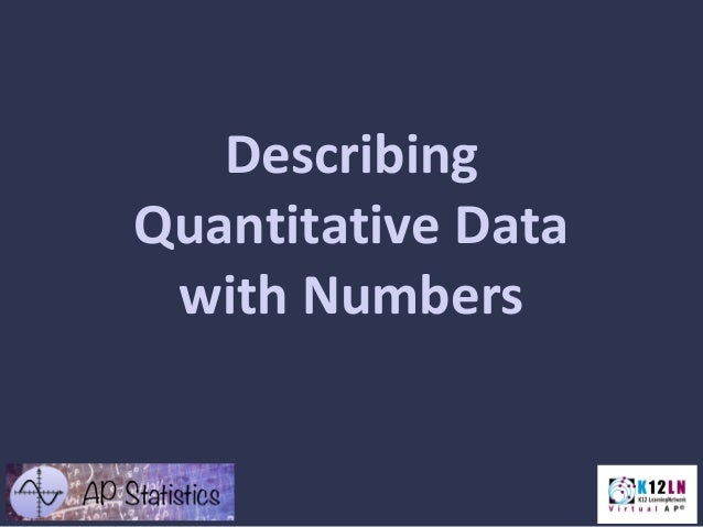 Describing Quantitative Data with Numbers