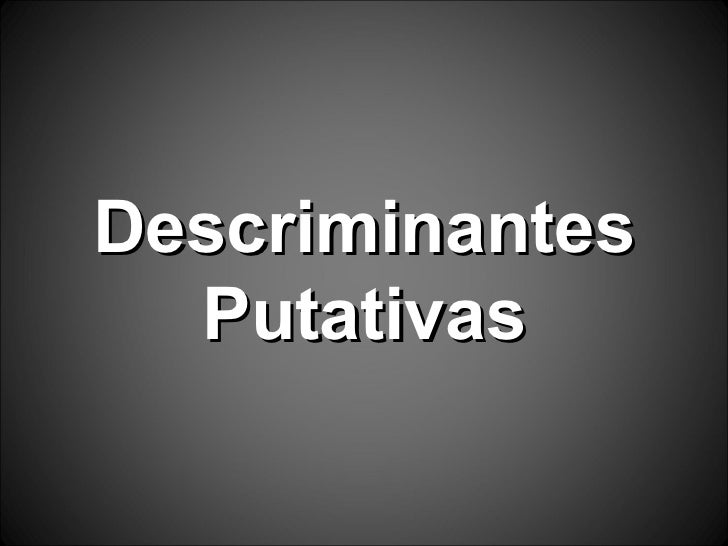 Descriminantes Putativas