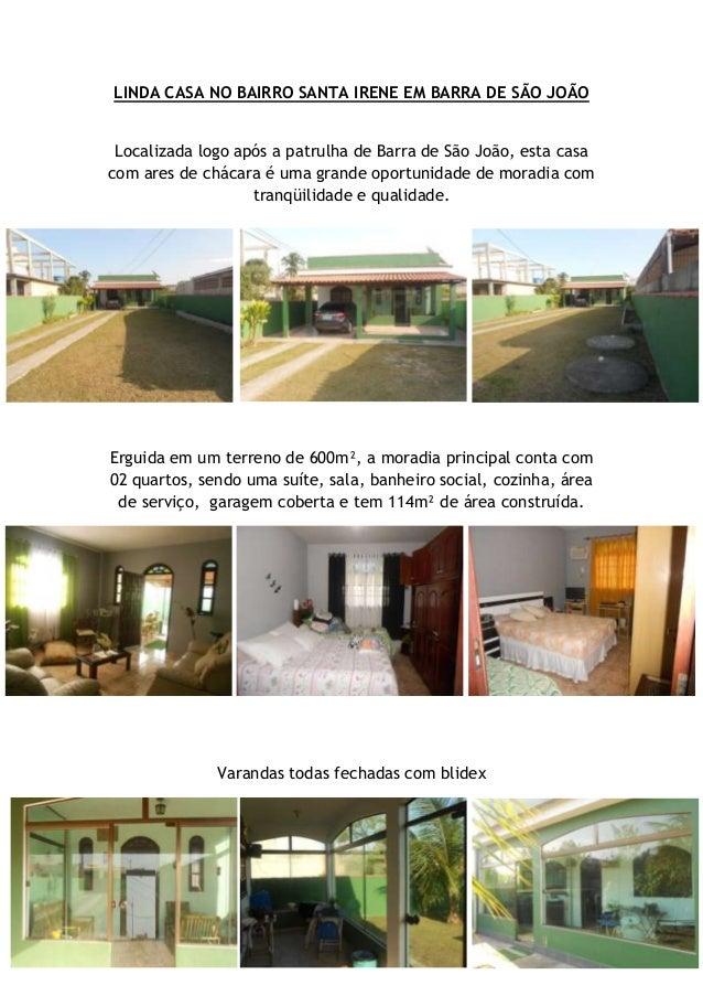 LINDA CASA NO BAIRRO SANTA IRENE EM BARRA DE SÃO JOÃO Localizada logo após a patrulha de Barra de São João, esta casa com ...