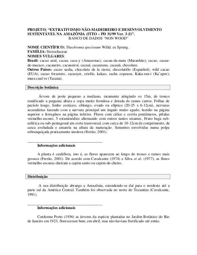 """PROJETO: """"EXTRATIVISMO NÃO-MADEIREIRO E DESENVOLVIMENTOSUSTENTÁVEL NA AMAZÔNIA (ITTO – PD 31/99 Ver. 3 (I)"""".              ..."""