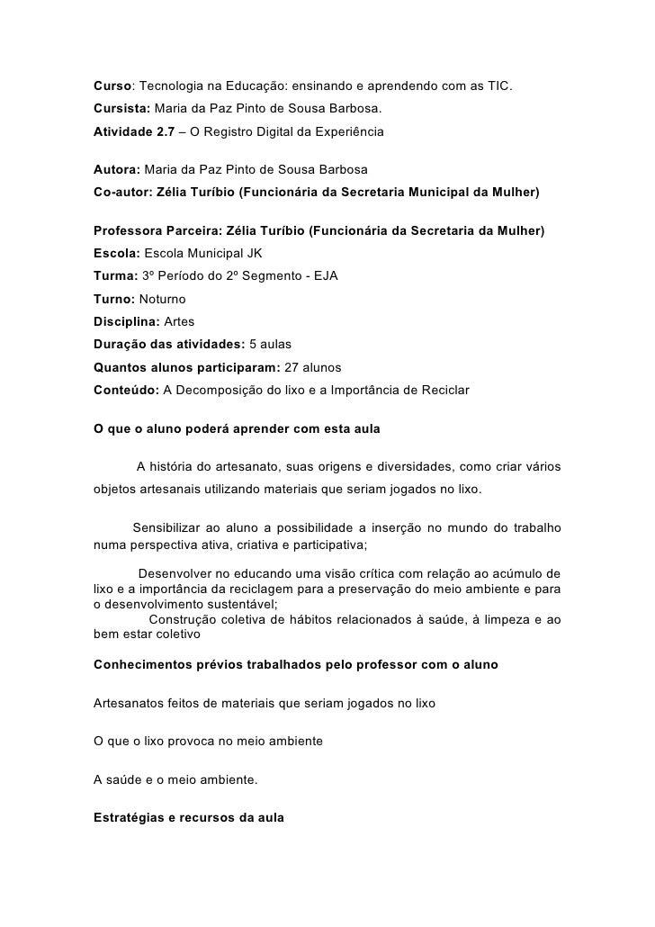 Curso: Tecnologia na Educação: ensinando e aprendendo com as TIC. Cursista: Maria da Paz Pinto de Sousa Barbosa. Atividade...