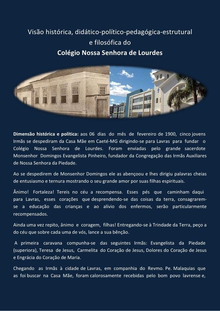 Visão histórica, didático-político-pedagógica-estrutural                            e filosófica do                 Colégi...