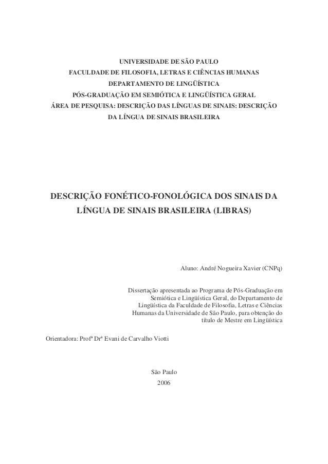 UNIVERSIDADE DE SÃO PAULO FACULDADE DE FILOSOFIA, LETRAS E CIÊNCIAS HUMANAS DEPARTAMENTO DE LINGÜÍSTICA PÓS-GRADUAÇÃO EM S...