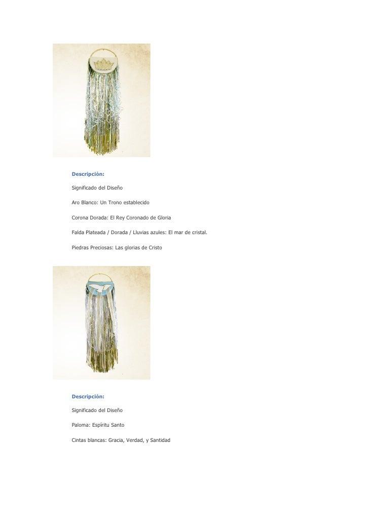 Descripción:  Significado del Diseño  Aro Blanco: Un Trono establecido  Corona Dorada: El Rey Coronado de Gloria  Falda Pl...