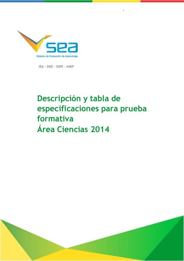 Descripción y tabla de especificaciones para prueba formativa – Ciencias 2014 Descripción y tabla de especificaciones para...
